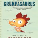 Field Guide to the Grumpasaurus