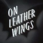 Batman Rewatch: On Leather Wings
