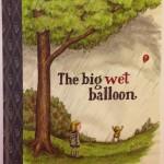 The Big Wet Balloon