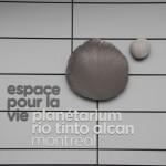 Espace pour la Vie (Space for Life), part 2: Rio Tinto Alcan Planetarium