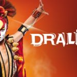 Upcoming: Cirque du Soleil: Dralion