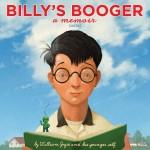 Billy's Booger: A Memoir (Sorta)
