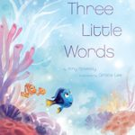Finding Dory: Three Little Words