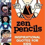 Zen Pencils: Inspirational Quotes for Kids