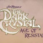 Oodles of Awesome Ways to Prepare for The Dark Crystal: Age of Resistance
